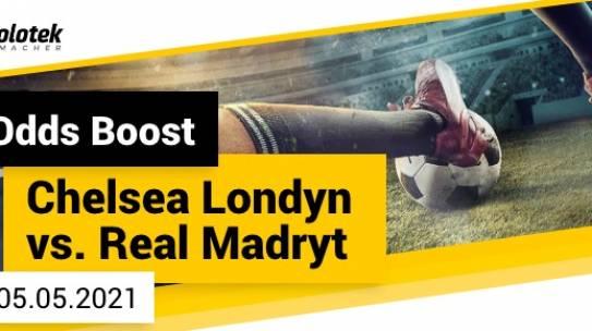 Liga Mistrzów Chelsea vs Real Odds Boost